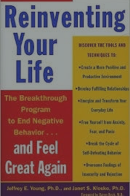 Reinventing Your Life by Jeffrey Young, Ph.D and Janet Klosko, Ph.D