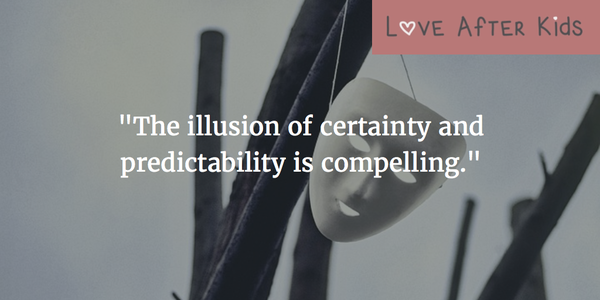 The illusion of certainty and predictability is compelling