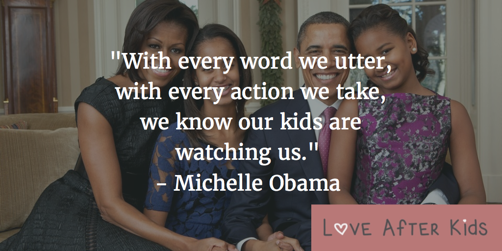 With every word we utter, with every action we take, we know our kids are watching us