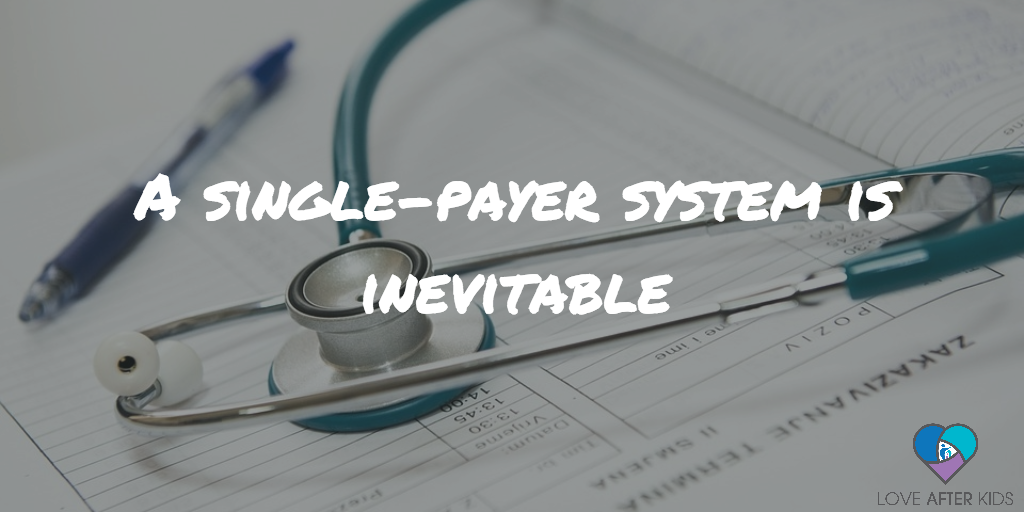 A single-payer system is inevitable