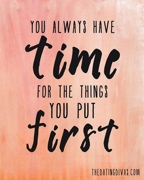 You always have time for the things you put first